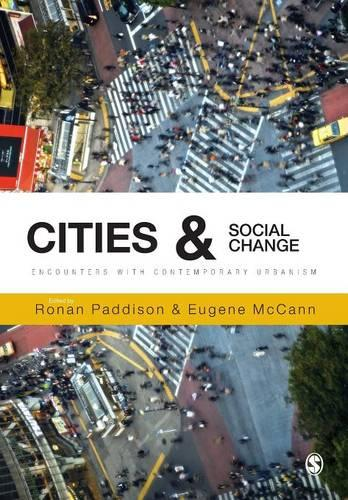 Cities and Social Change: Encounters with Contemporary Urbanism (Paperback)