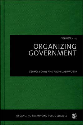 Organizing Government: Organizing Government Four-volume Set - Organizing & Managing Public Services (Hardback)