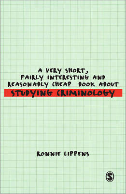 A Very Short, Fairly Interesting and Reasonably Cheap Book About Studying Criminology - Very Short, Fairly Interesting & Cheap Books (Paperback)