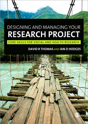 Designing and Managing Your Research Project: Core Skills for Social and Health Research (Paperback)
