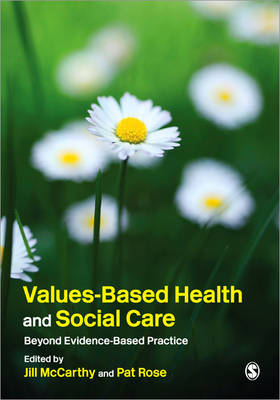 Values-Based Health & Social Care: Beyond Evidence-Based Practice (Paperback)