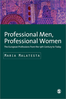 Professional Men, Professional Women: The European Professions from the 19th Century until Today - Sage Studies in International Sociology (Hardback)
