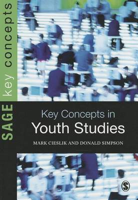 Key Concepts in Youth Studies - Sage Key Concepts Series (Hardback)