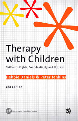 Therapy with Children: Children's Rights, Confidentiality and the Law - Ethics in Practice Series (Paperback)