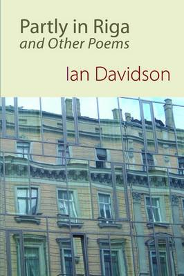 Partly in Riga, and Other Poems (Paperback)