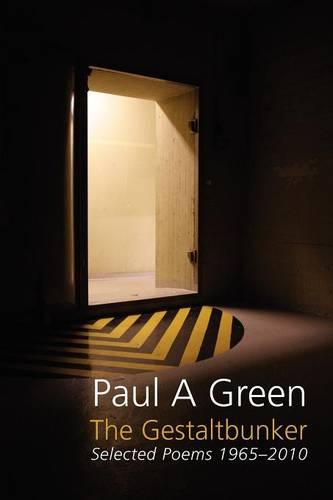 The Gestaltbunker: Selected Poems 1965-2010 (Paperback)