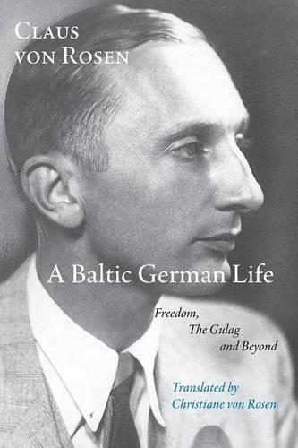 A Baltic German Life: Freedom, the Gulag and Beyond (Paperback)