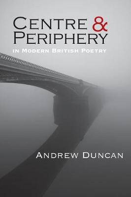 Centre and Periphery in Modern British Poetry (Paperback)