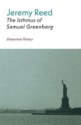 The Isthmus of Samuel Greenberg - Shearsman Library 6 (Paperback)