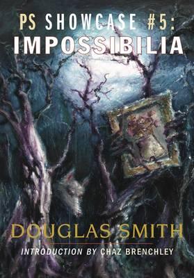 Impossibilia - PS Showcase No. 5 (Hardback)