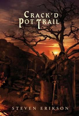 Crack'd Pot Trail: Bauchelain and Korbal Broach Novella (Hardback)