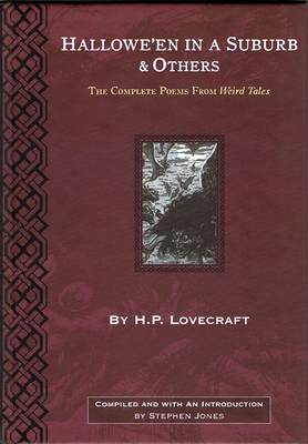 Hallowe'en in the Suburbs and Others: The Complete Poems from Weird Tales Written by H. P. Lovecraft (Hardback)