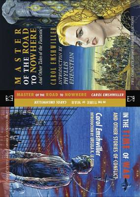 In the Time of War and Other Stories of Conflict: AND Masters of the Road to Nowhere and Other Tales of the Fantastic: Two Complete Short Story Collections in One Book (Hardback)