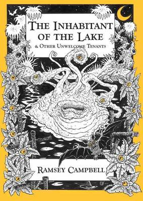 The Inhabitant of the Lake: and Other Unwelcome Tenants (Hardback)
