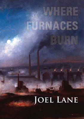 Where Furnaces Burn (Hardback)