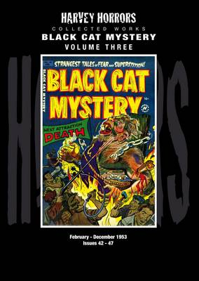 Black Cat Mystery: Harvey Horrors Collected Works - Black Cat Mystery 3 (Hardback)