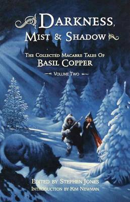 Darkness, Mist and Shadow: Volume 2: The Collected Macabre Tales of Basil Copper (Paperback)