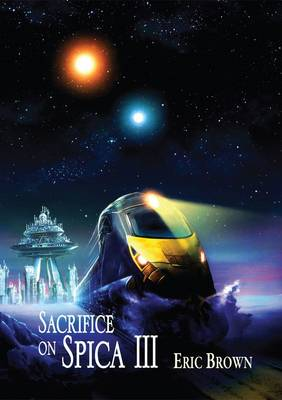 Sacrifice on Spica III (Hardback)