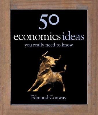 50 Economics Ideas You Really Need to Know (Hardback)