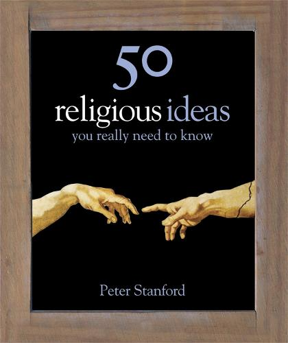 50 Religious Ideas You Really Need to Know - 50 Ideas You Really Need to Know series (Hardback)