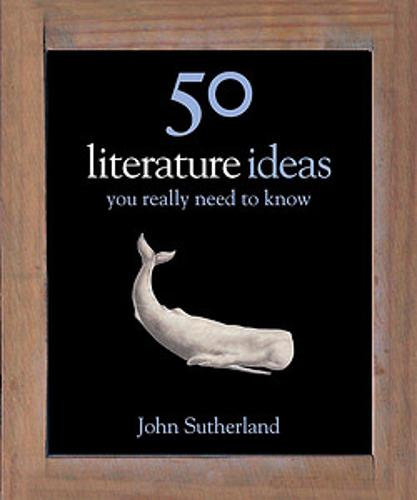 50 Literature Ideas You Really Need to Know - 50 Ideas You Really Need to Know series (Hardback)