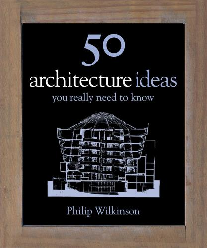 50 Architecture Ideas You Really Need to Know - 50 Ideas You Really Need to Know series (Hardback)