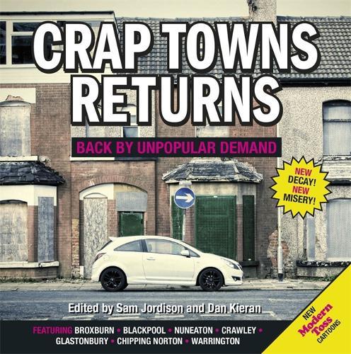 Crap Towns Returns: Back by Unpopular Demand (Hardback)