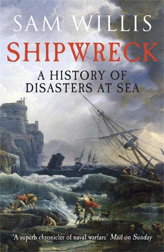 Shipwreck: A History of Disasters at Sea (Paperback)