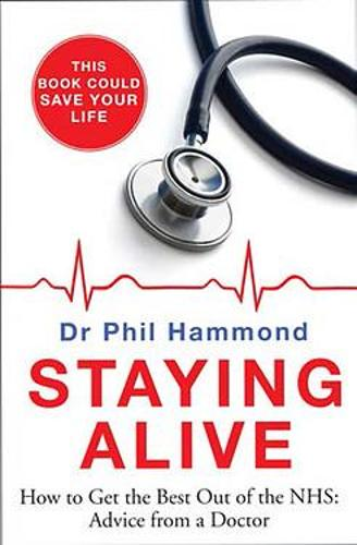Staying Alive: How to Get the Best From the NHS (Paperback)