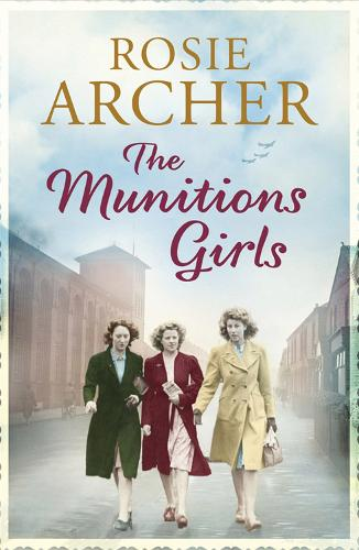 The Munitions Girls: The Bomb Girls 1: a gripping saga of love, friendship and betrayal - The Bomb Girls (Paperback)