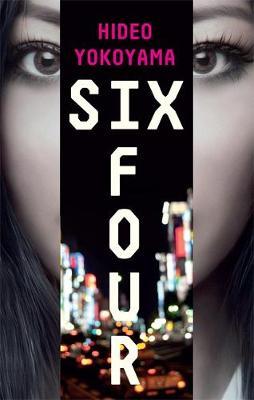 Six Four: the bestselling Japanese crime sensation (Hardback)