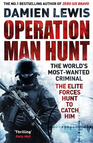 Operation Man Hunt: The Hunt for the Richest, Deadliest Criminal in History (Paperback)