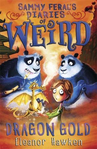 Sammy Feral's Diaries of Weird: Dragon Gold - Sammy Feral's Diaries of Weird (Paperback)