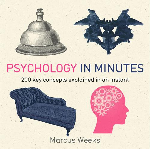 Psychology in Minutes: 200 Key Concepts Explained in an Instant - In Minutes (Paperback)
