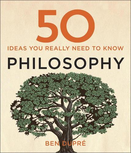 50 Philosophy Ideas You Really Need to Know - 50 Ideas You Really Need to Know series (Hardback)