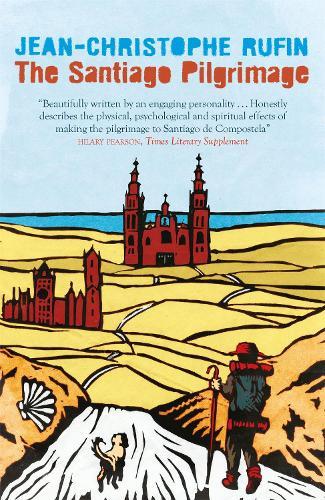The Santiago Pilgrimage: Walking the Immortal Way (Paperback)