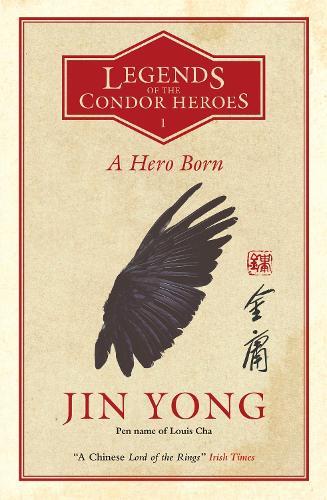 A Hero Born: Legends of the Condor Heroes Vol. 1 (Paperback)