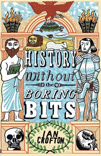 History without the Boring Bits: A Curious Chronology of the World (Paperback)