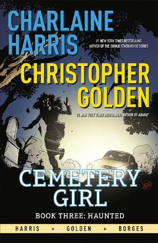 Haunted: Cemetery Girl Book 3 - Cemetery Girl (Paperback)