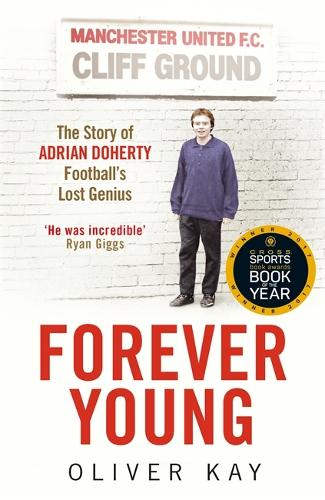 Forever Young: The Story of Adrian Doherty, Football's Lost Genius (Paperback)