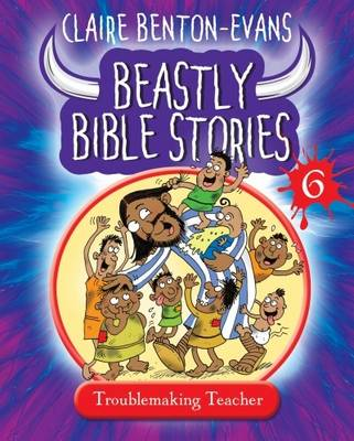 Beastly Bible Stories: Book 6 (Paperback)