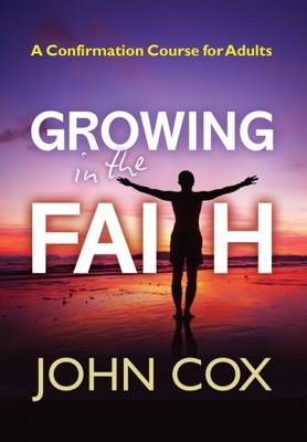 Growing in the Faith: Confirmation Course for Adults (Paperback)