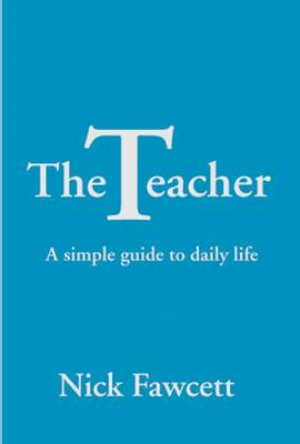 The Teacher: A Simple Guide to Daily Life (Paperback)