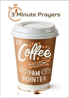 3 - Minute Prayers For Coffee Breaks (Paperback)