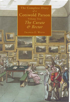 The Complete Diary of a Cotswold Parson: Curate and Rector v. 2 (Hardback)