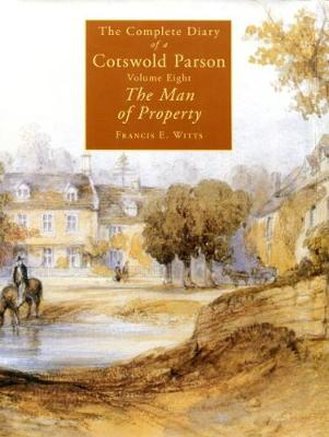 The Complete Diary of a Cotswold Parson: No. 8: The Man of Property (Hardback)