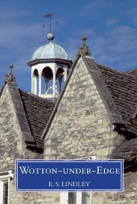 Wotton-under-Edge: Men and Affairs of a Cotswold Wool Town (Paperback)