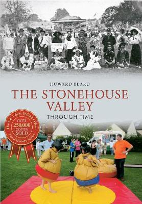 The Stonehouse Valley Through Time - Through Time (Paperback)