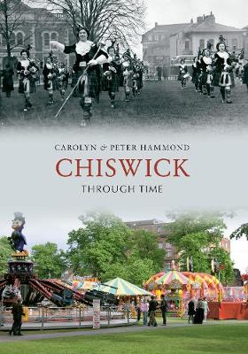 Chiswick Through Time - Through Time (Paperback)