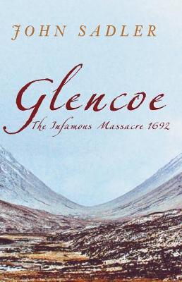 Glencoe: The Infamous Massacre, 1692 (Hardback)